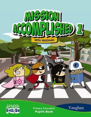 MISSION ACCOMPLISHED 1 WITH VAUGHAN PUPIL´S BOOK ED. 2014