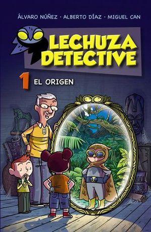LECHUZA DETECTIVE.  EL ORIGEN