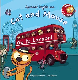 CAT AND MOUSE GO TO LONDON !