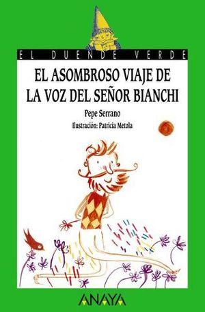 EL ASOMBROSO VIAJE DE LA VOZ DEL SEÑOR BIANCHI