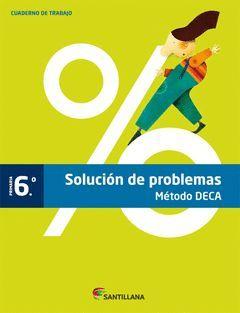 SOLUCION DE PROBLEMAS MÉTODO DECA 6º PRIMARIA