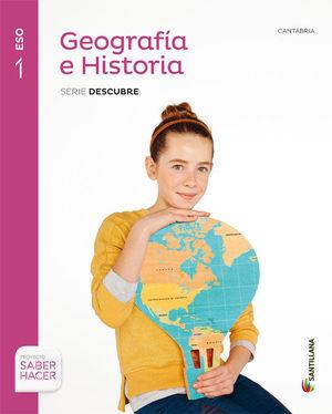 GEOGRAFIA E HISTORIA CANTABRIA SERIE DESCUBRE 1 ESO SABER HACER