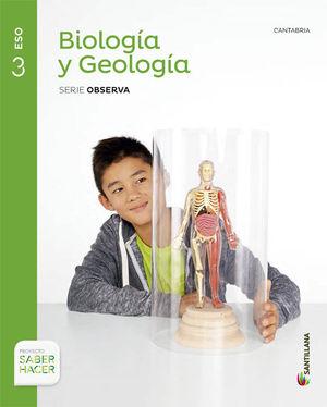 BIOLOGIA Y GEOLOGIA CANTABRIA SERIE OBSERVA 3 ESO SABER HACER