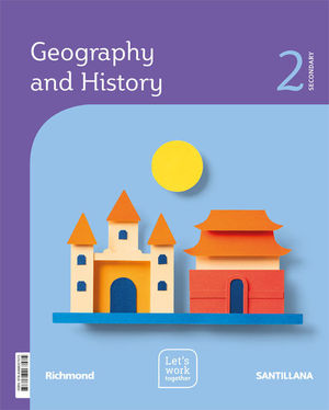 GEOGRAPHY & HISTORY LET'S WORK TOGETHER 2 SECONDARY