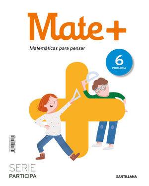 MATE+ MATEMATICAS PARA PENSAR SERIE PARTICIPA 6 PRIMARIA