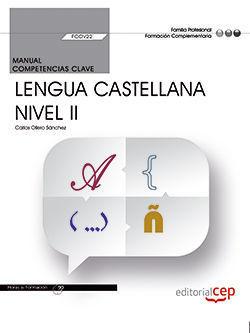 MANUAL COMPETENCIA CLAVE.  COMUNIC.  LENGUA CASTELLANA NIVEL II FCOV22
