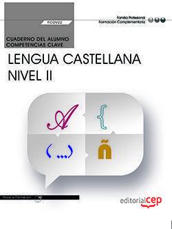 CUAD. ALUMNO COMPETENCIA CLAVE.  COMUNIC. LENGUA CASTELLANA NIVEL II