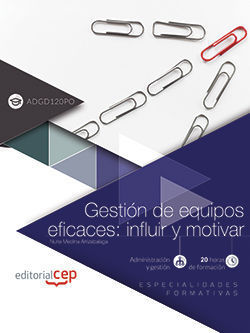 ( ADGD120PO ) GESTION DE EQUIPOS EFICACES: INFLUIR Y MOTIVAR