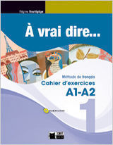 A VRAI DIRE 1 CAHIER D´EXERCICES