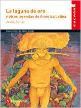 LA LAGUNA DE ORO Y OTRAS LEYENDAS DE AMERICA LATINA