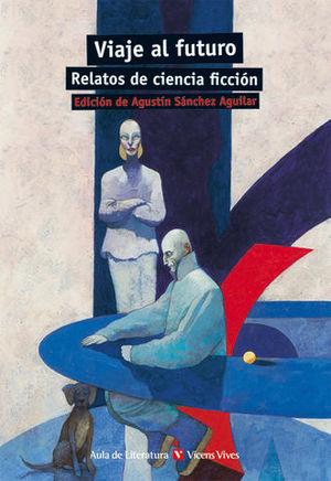 VIAJE AL FUTURO RELATOS DE CIENCIA FICCION