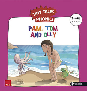 TINY TALES PHONICS.  PAM, TOM AND OLLY ( A, O, H, S, T )