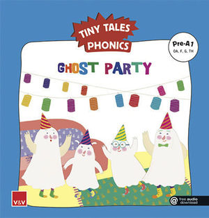 TINY TALES PHONICS.  GOST PARTY ( OA, F, G, TH )