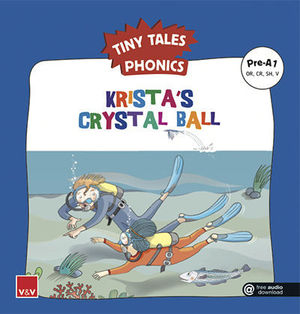 TINY TALES PHONICS.  KRISTA´S CRYSTAL BALL ( OR, CR, SH, V )