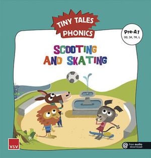 TINY TALES PHONICS.  SCOOTING AND SKATING ( OO, SK, TR, L )