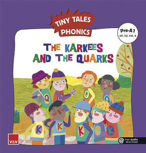 TINY TALES PHONICS.  THE KARKEES AND THE QUARKS ( AR, OO, KW, B )