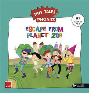 TINY TALES PHONICS.  ESCAPE FROM PLANET ZOG ( IE, AIR, ER, KS, Z )