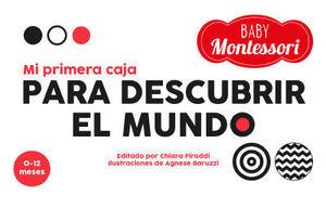 BABY MONTESSORI.  MI PRIMERA CAJA PARA DESCUBRIR EL MUNDO ( VV KIDS )