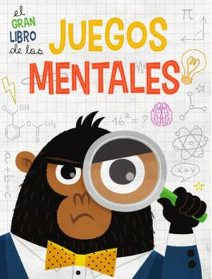 EL GRAN LIBRO DE LOS JUEGOS MENTALES  ( VV KIDS )