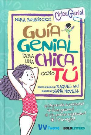 GUIA GENIAL PARA UNA CHICA COMO TU  ( VV TWEENS )