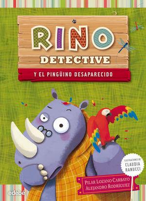 RINO DETECTIVE Y EL PINGUINO DESAPARECIDO