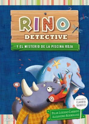 RINO DETECTIVE Y EL MISTERIO DE LA PISCINA ROJA