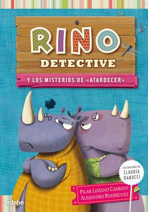 RINO DETECTIVE Y LOS MISTERIOS DE ATARDECER
