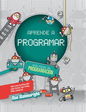 APRENDE A PROGRAMAR.  GUIA VISUAL DE PROGRAMACION
