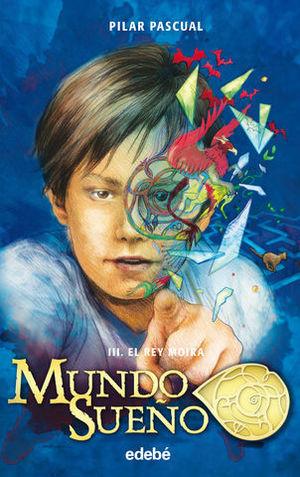 MUNDO SUEÑO:  EL REY MOIRA