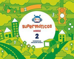 SUPERMATICOS 2 CUADERNO MATEMATICAS 3 AÑOS ED. 2017
