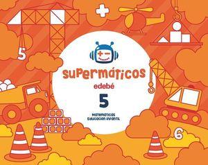 SUPERMATICOS 5 CUADERNO MATEMATICAS 4 AÑOS ED. 2017