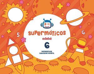 SUPERMATICOS 6 CUADERNO MATEMATICAS 4 AÑOS ED. 2017