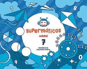 SUPERMATICOS 7 CUADERNO MATEMATICAS 5 AÑOS ED. 2017