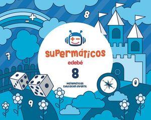 SUPERMATICOS 8 CUADERNO MATEMATICAS 5 AÑOS ED. 2017