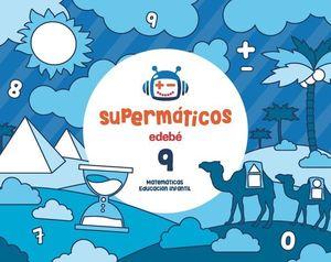 SUPERMATICOS 9 CUADERNO MATEMATICAS 5 AÑOS ED. 2017