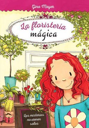 LA FLORISTERIA MAGICA.  LOS MISTERIOS NO VIENEN SOLOS