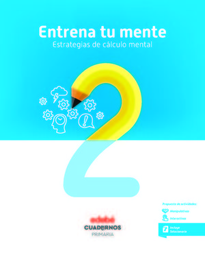 ENTRENA TU MENTE.  ESTRATEGIA DE CALCULO MENTAL 2  ED. 2018