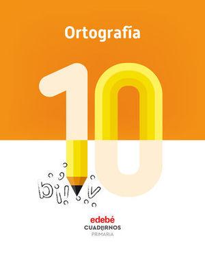 CUADERNO ORTOGRAFIA 10