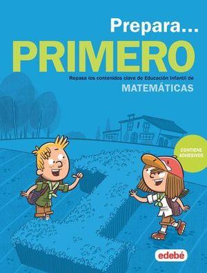 VACACIONES.  PREPARA MATEMATICAS 1º EP  ED. 2019