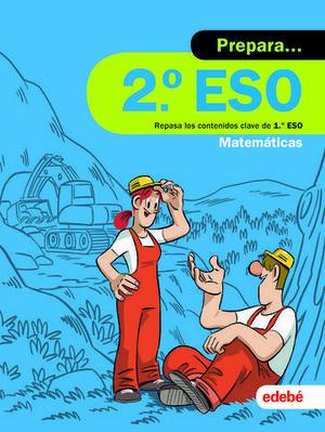 VACACIONES.  PREPARA MATEMATICAS 2º E.S.O.  ED. 2019