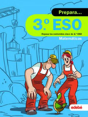 VACACIONES.  PREPARA MATEMATICAS 3º E.S.O.  ED. 2019