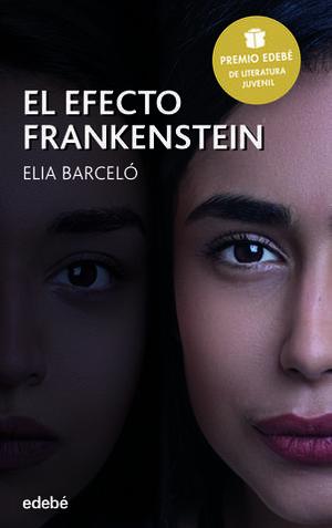 EL EFECTO FRANKENSTEIN  ( PREMIO EDEBE 2019