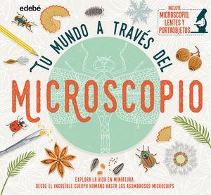 TU MUNDO A TRAVES DE UN MICROSCOPIO