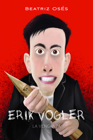 ERIK VOGLER.   LA VENGANZA