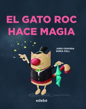 EL GATO ROC HACE MAGIA