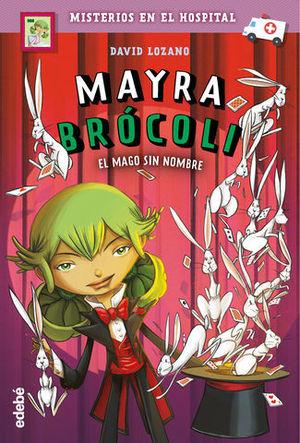 MAYRA BROCOLI Y EL MAGO SIN NOMBRE