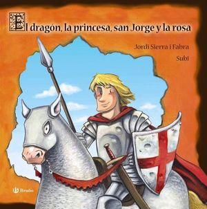 EL DRAGON, LA PRINCESA, SAN JORGE Y LA ROSA