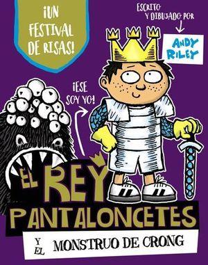 EL REY PANTALONCETES Y EL MONTRUO DE CRONG
