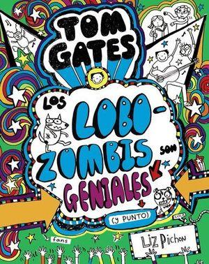 TOM GATES.  LOS LOBOZOMBIS SON GENIALES ( Y PUNTO )
