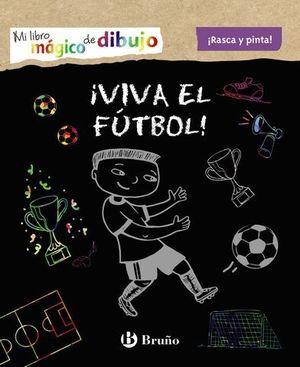 MI LIBRO MÁGICO DE DIBUJO. ¡VIVA EL FÚTBOL!.